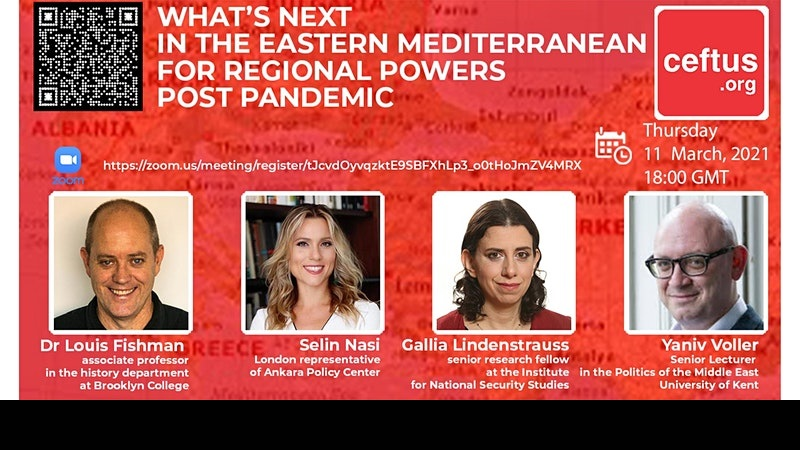 What's Next in the Eastern Mediterranean for Regional Powers Post Pandemic